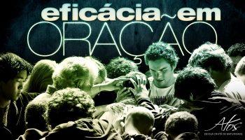 Atos-Eficácia-em-Oração-01